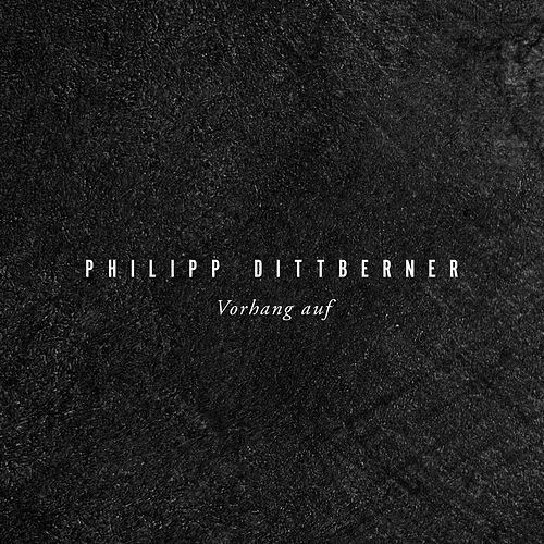 Vorhang auf de Philipp Dittberner