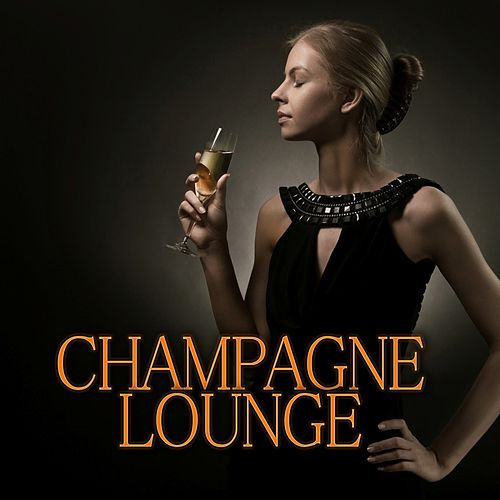 Champagne Lounge von Various Artists
