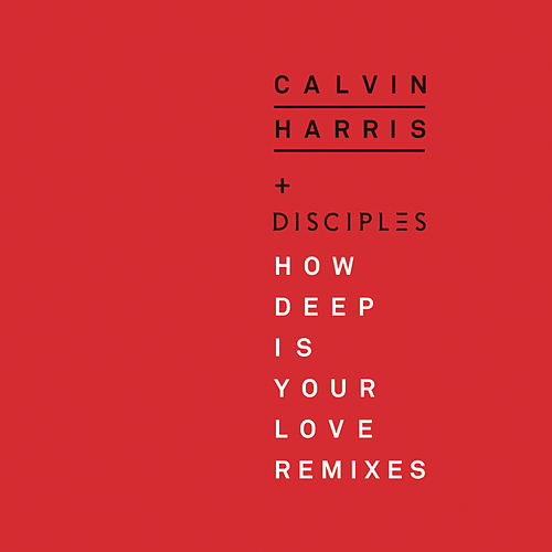 How Deep Is Your Love (Remixes) von Calvin Harris