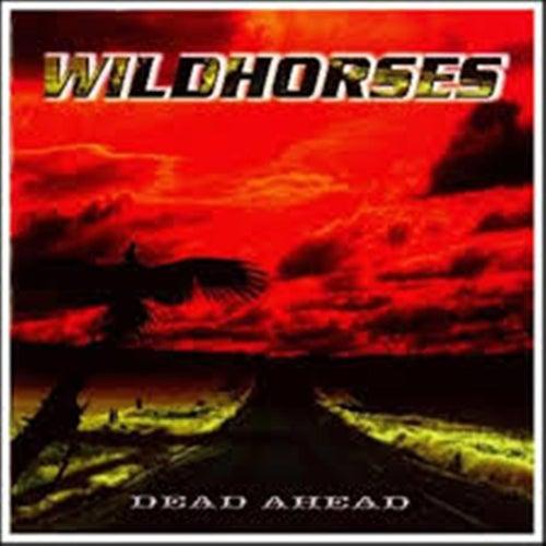 Dead Ahead de Wild Horses