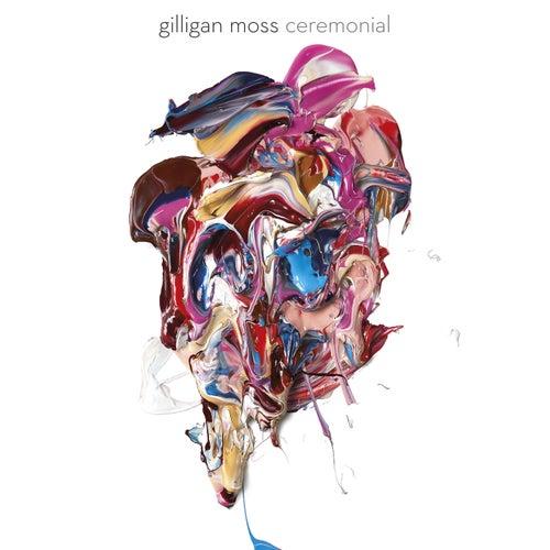 Ceremonial von Gilligan Moss