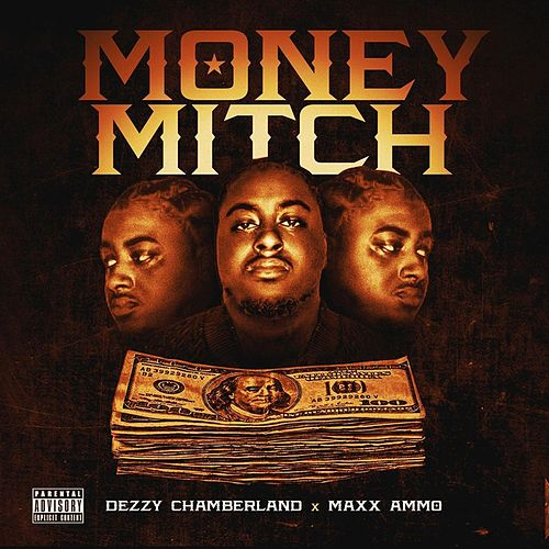 Money Mitch (feat. Maxx Ammo) by Dezzy Chamberland