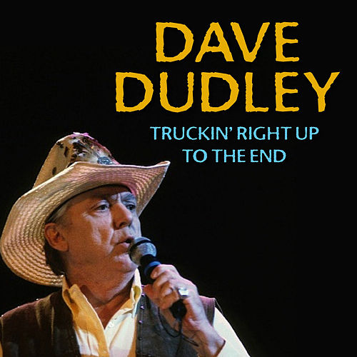 Truckin' Right up to the End de Dave Dudley