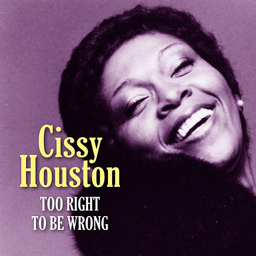 Too Right to Be Wrong by Cissy Houston