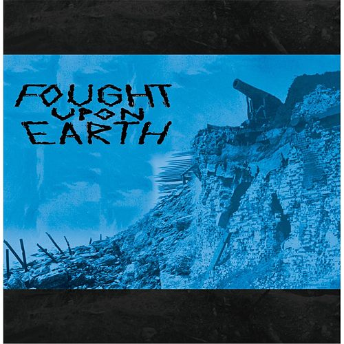 Fought Upon Earth by Fought Upon Earth
