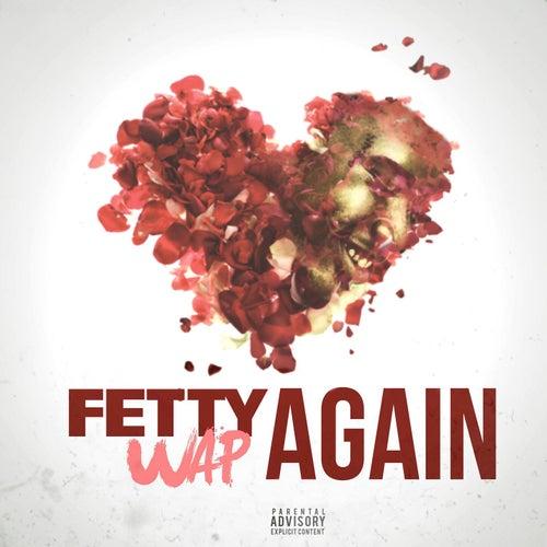 Again by Fetty Wap