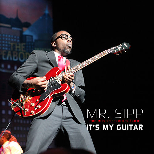 It's My Guitar by Mr. Sipp