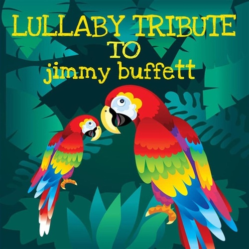 Sleepytime Tunes: Jimmy Buffett Lullaby Renditions de Lullaby Players
