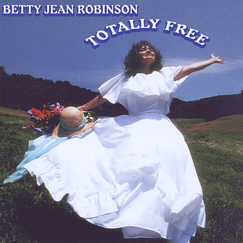 Totally Free by Betty Jean Robinson