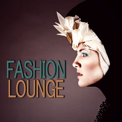 Fashion Lounge von Various Artists