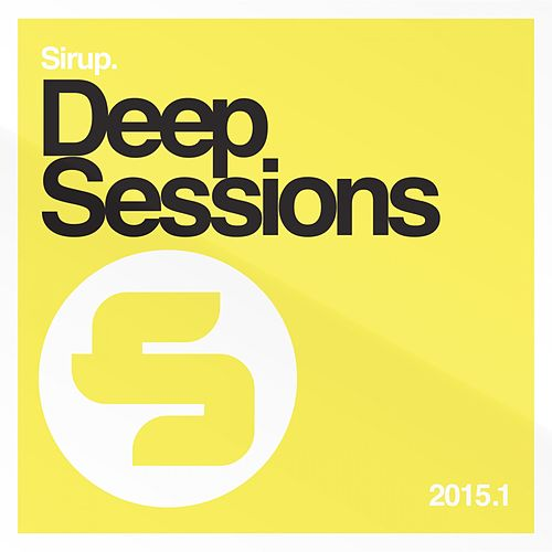Sirup Deep Sessions 2015.1 von Various Artists