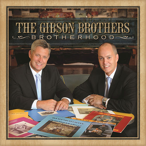 Brotherhood by The Gibson Brothers