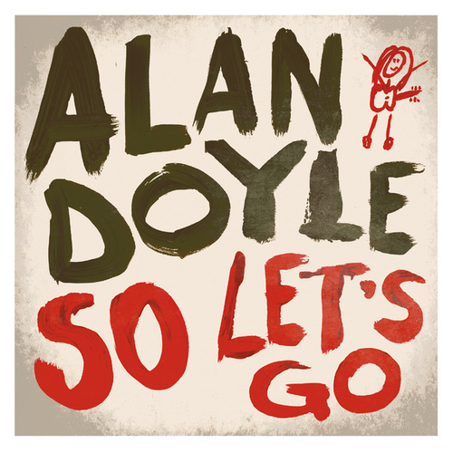 So Let's Go by Alan Doyle
