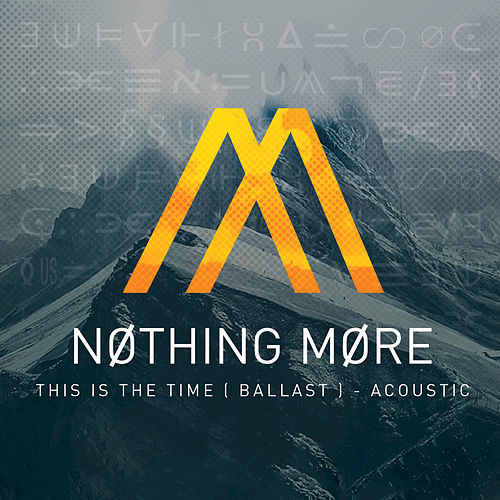 This Is The Time (Ballast) van Nothing More