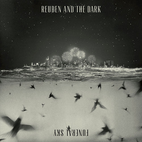 Funeral Sky von Reuben And The Dark