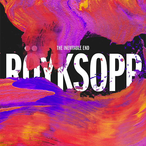 The Inevitable End by Röyksopp