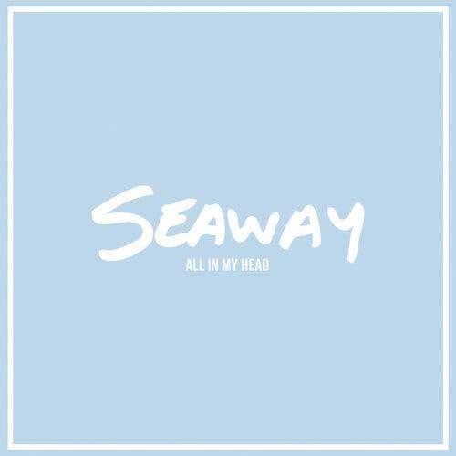 All in My Head by Seaway