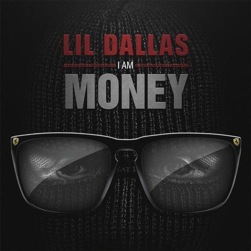 I Am Money von Lil Dallas