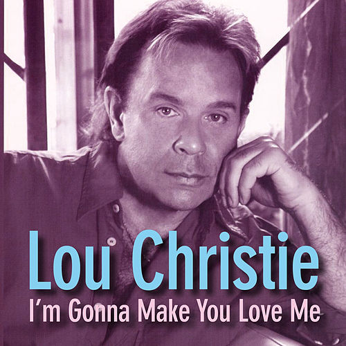 I'm Gonna Make You Love Me by Lou Christie