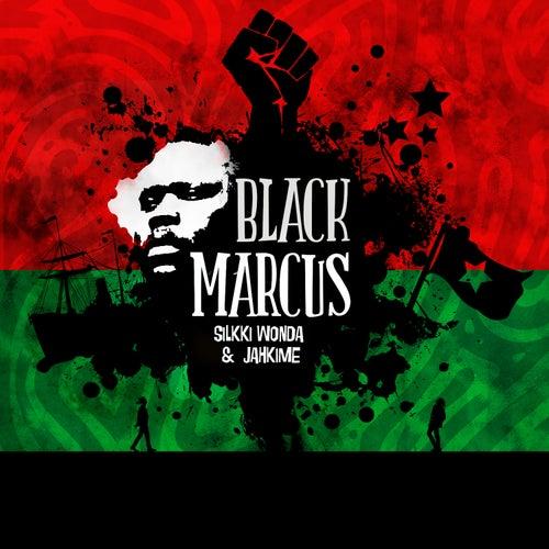 Black Marcus (Feat. Jahkime Eesaah) - Single by Silkki Wonda