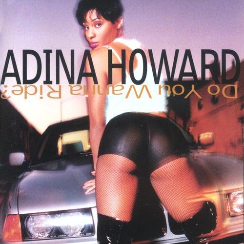 Do You Wanna Ride? by Adina Howard