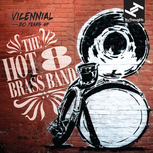 Vicennial - 20 Years of the Hot 8 Brass Band by Hot 8 Brass Band