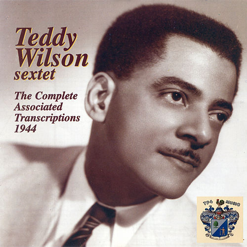 Complete Associated Transcriptions 1944 by Teddy Wilson