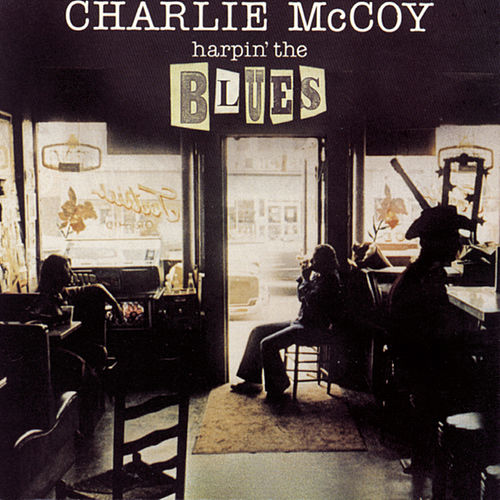 Harpin' The Blues de Charlie  McCoy