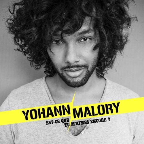 Est-Ce Que Tu M'Aimes Encore ? de Yohann Malory