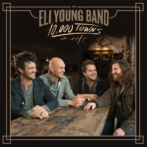 10,000 Towns von Eli Young Band