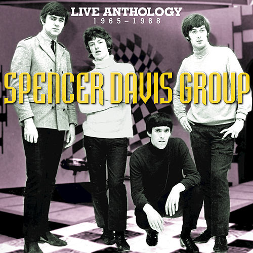 Live Anthololgy 1965-1968 by The Spencer Davis Group