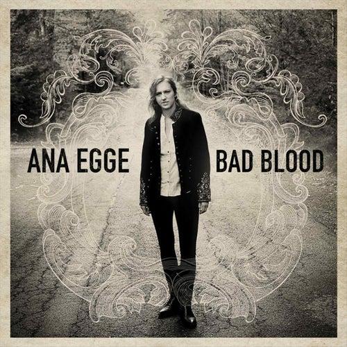 Bad Blood von Ana Egge