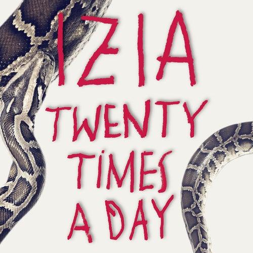 Twenty Times A Day de Izia