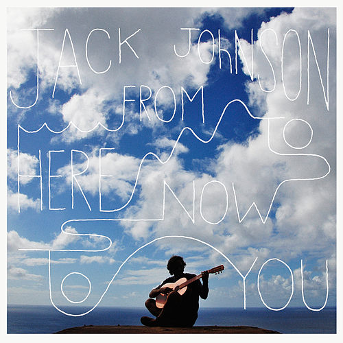 From Here To Now To You van Jack Johnson