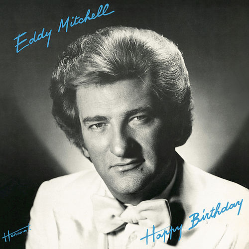 Happy Birthday by Eddy Mitchell