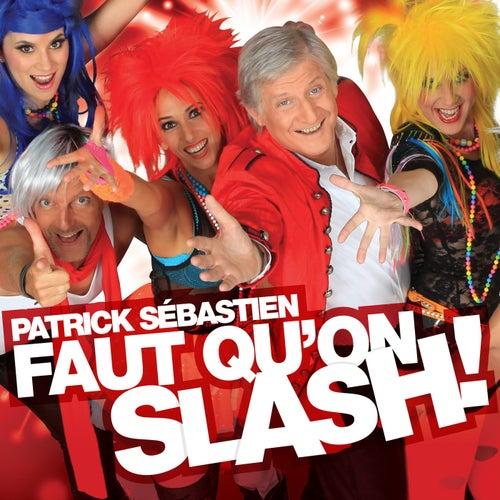 Faut Qu'On Slash! de Patrick Sébastien