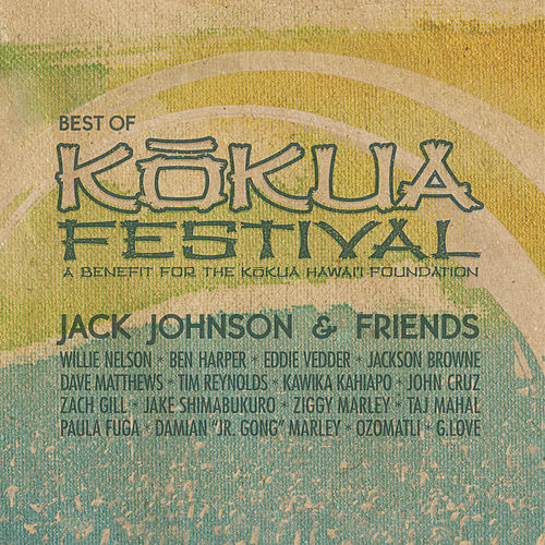 Jack Johnson & Friends: Best Of Kokua Festival, A Benefit For The Kokua Hawaii Foundation von Jack Johnson