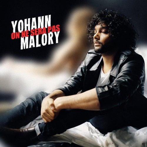 On Ne Sera Pas de Yohann Malory