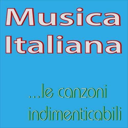 Musica Italiana...le canzoni indimenticabili von Various Artists