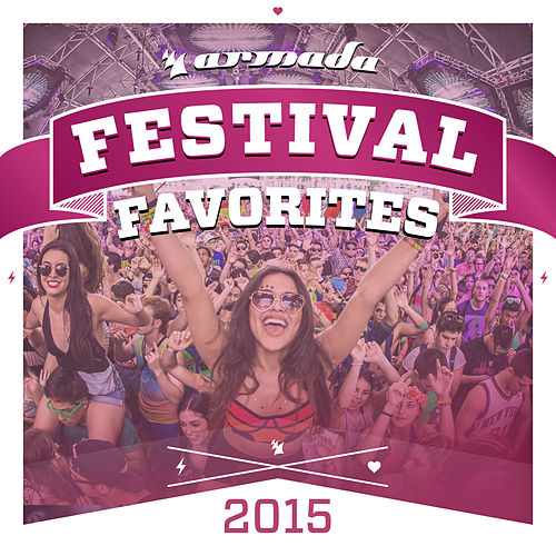 Festival Favorites 2015 - Armada Music von Various Artists