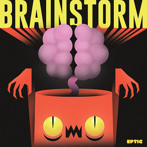 Brainstorm by Eptic