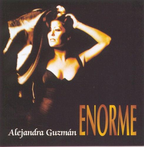 Enorme de Alejandra Guzmán