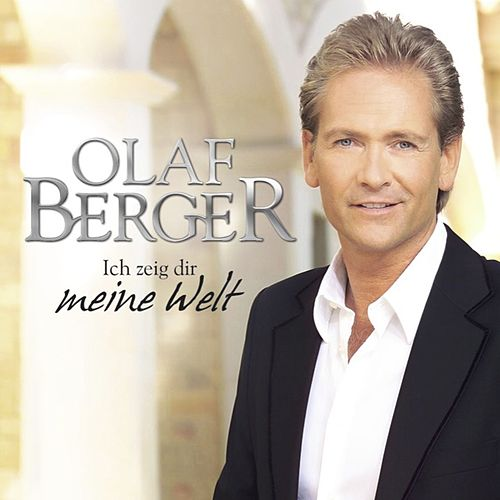 Ich zeig Dir meine Welt de Olaf Berger