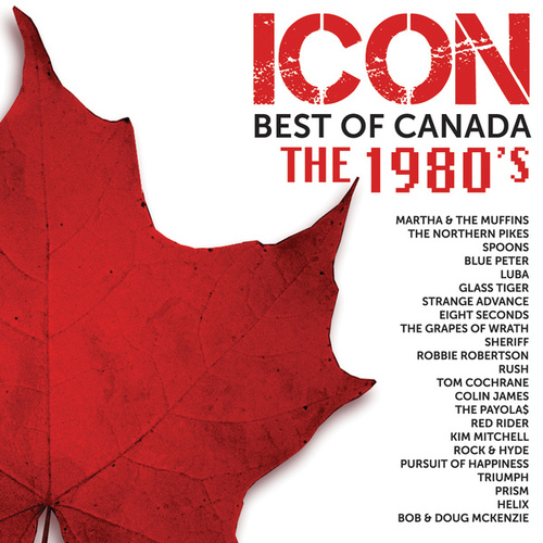 ICON: Best Of Canada – The 1980's by Various Artists