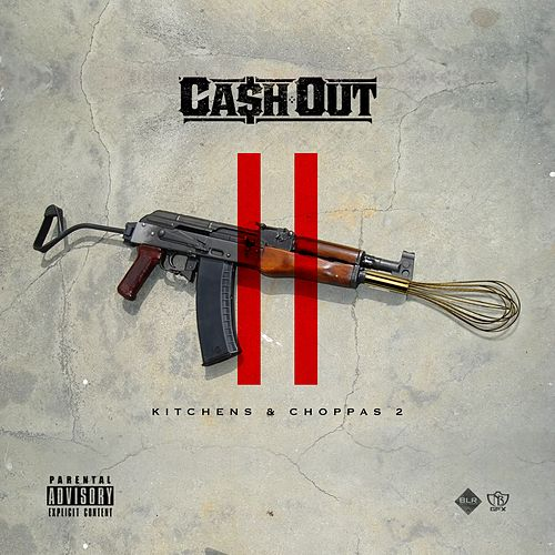 Kitchen & Choppas von Ca$h Out