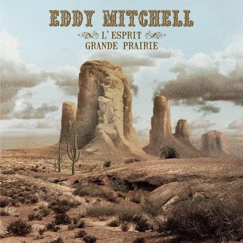 L'Esprit Grande Prairie by Eddy Mitchell