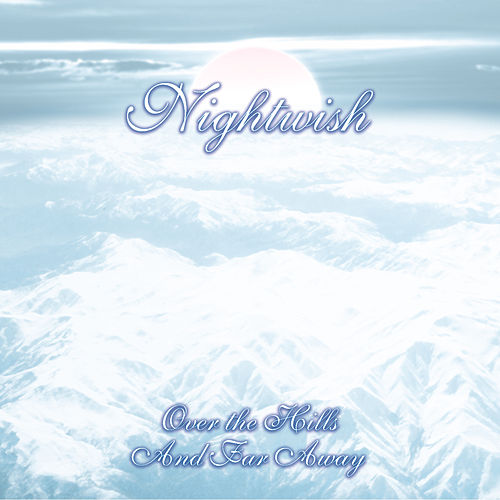 Over The Hills And Far Away by Nightwish