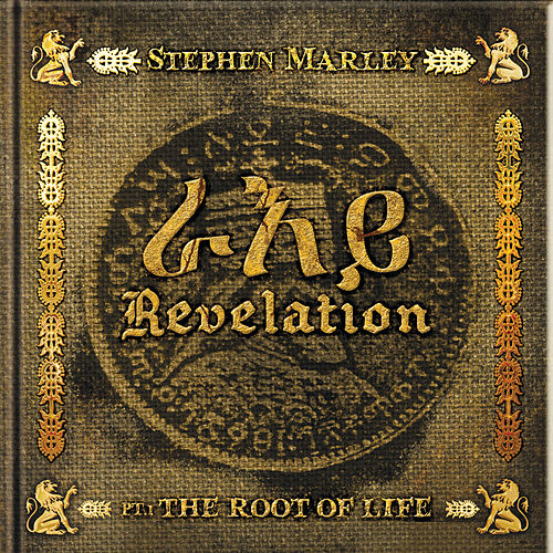 Revelation Part 1: The Root Of Life by Stephen Marley