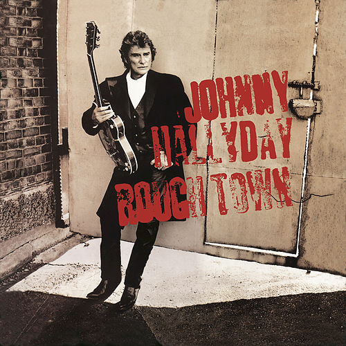 Rough Town von Johnny Hallyday