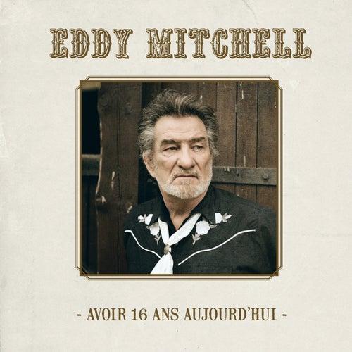 Avoir 16 Ans Aujourd'hui by Eddy Mitchell